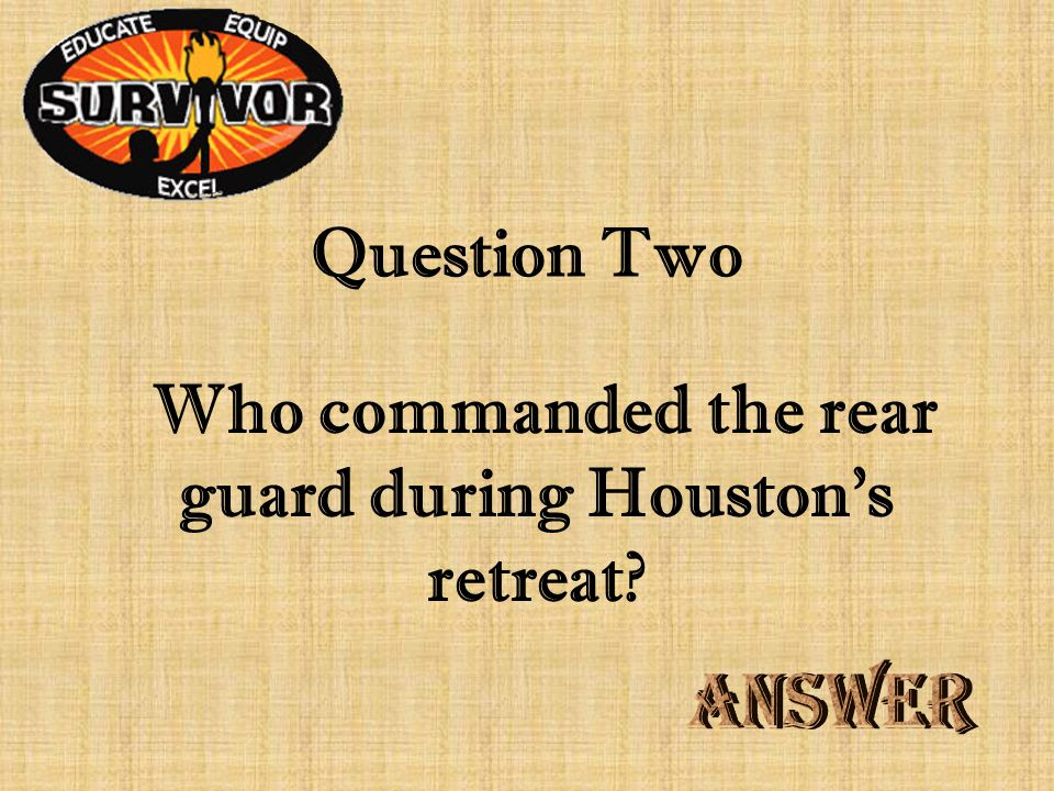 Challenge One As the Texan army withdrew from Gonzales, Juan Seguin destroyed provisions that could not be carried.