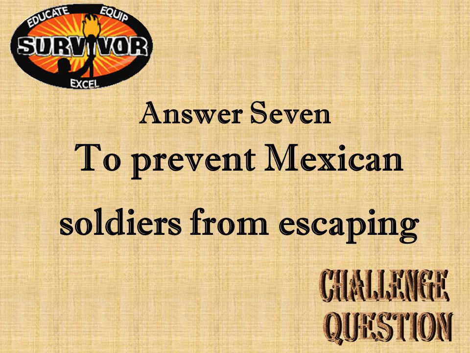 Question Seven What was the mission of the Texas cavalry at San Jacinto