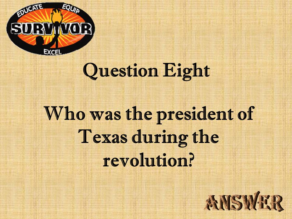 Challenge Seven Who was the vice president of Texas during the revolution?