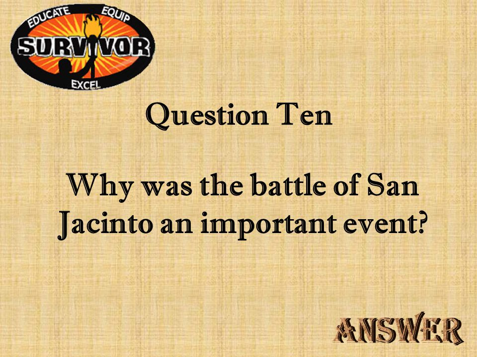 Challenge Nine What did angry Texans want after the battle of San Jacinto?