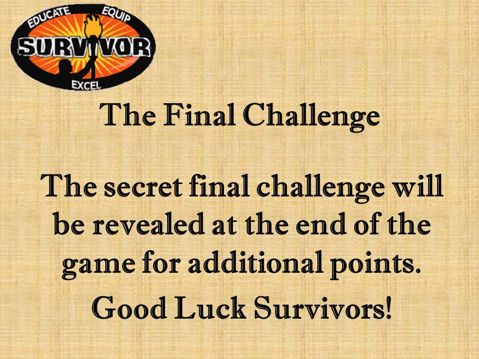 The Final Challenge The secret final challenge will be revealed at the end of the game for additional points.