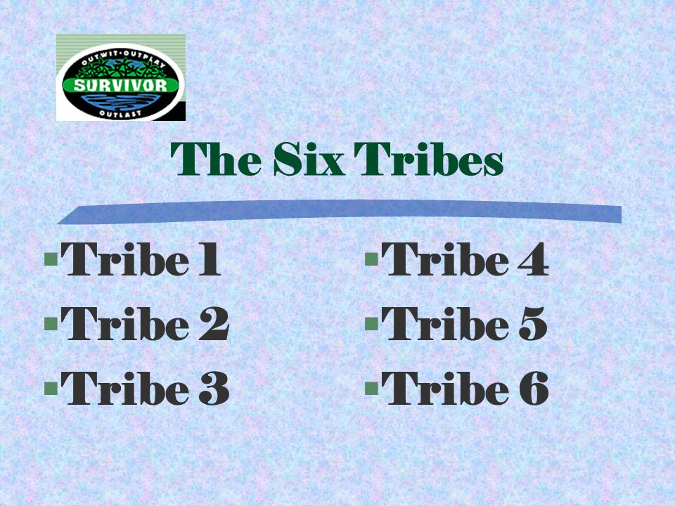 The Six Tribes §Tribe 1 2 3 4 5 6