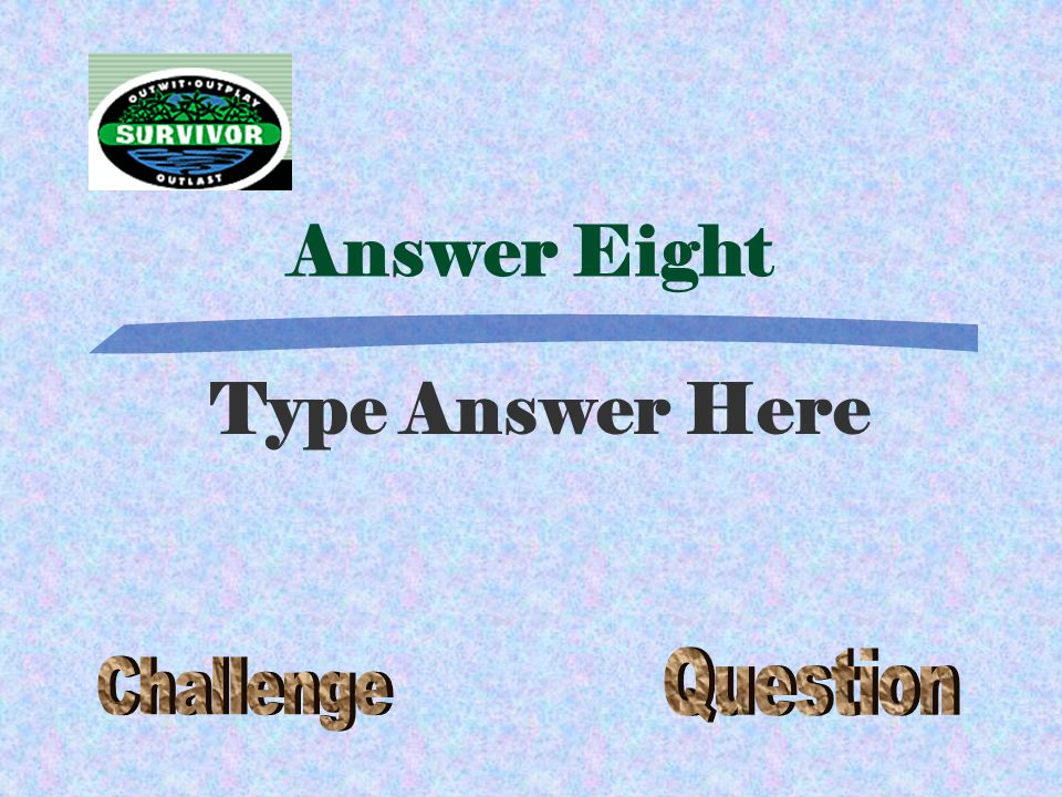Question Eight Type Question here