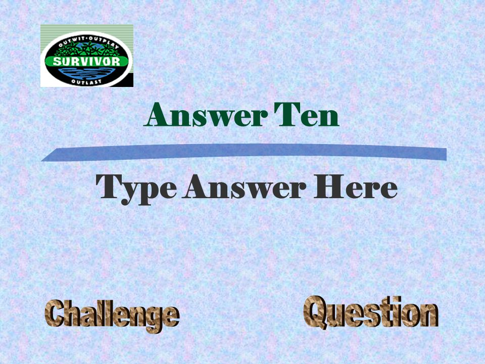 Question Ten Type Question here
