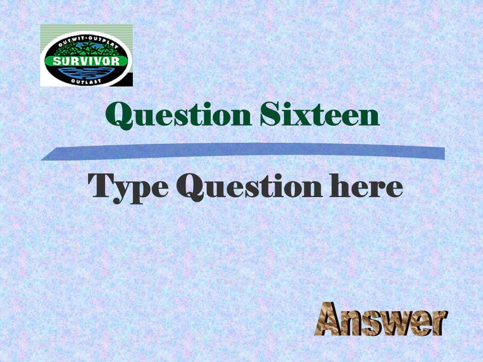 Challenge Fifteen Type the Challenge here