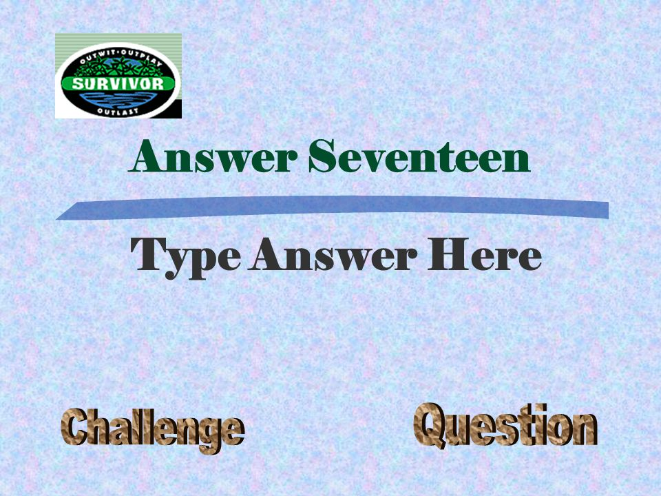 Question Seventeen Type Question here