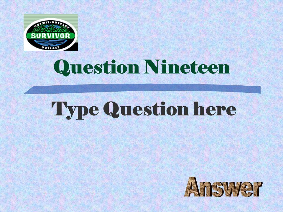 Challenge Eighteen Type the Challenge here