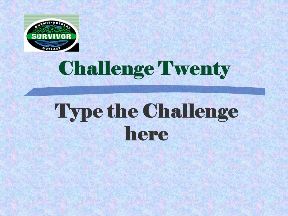 Answer Twenty Type Answer Here