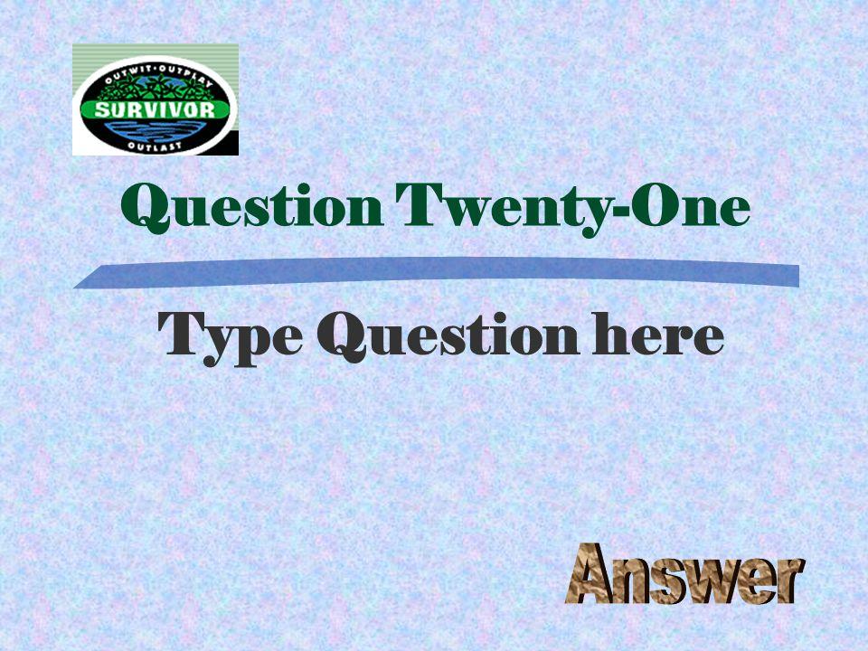 Challenge Twenty Type the Challenge here