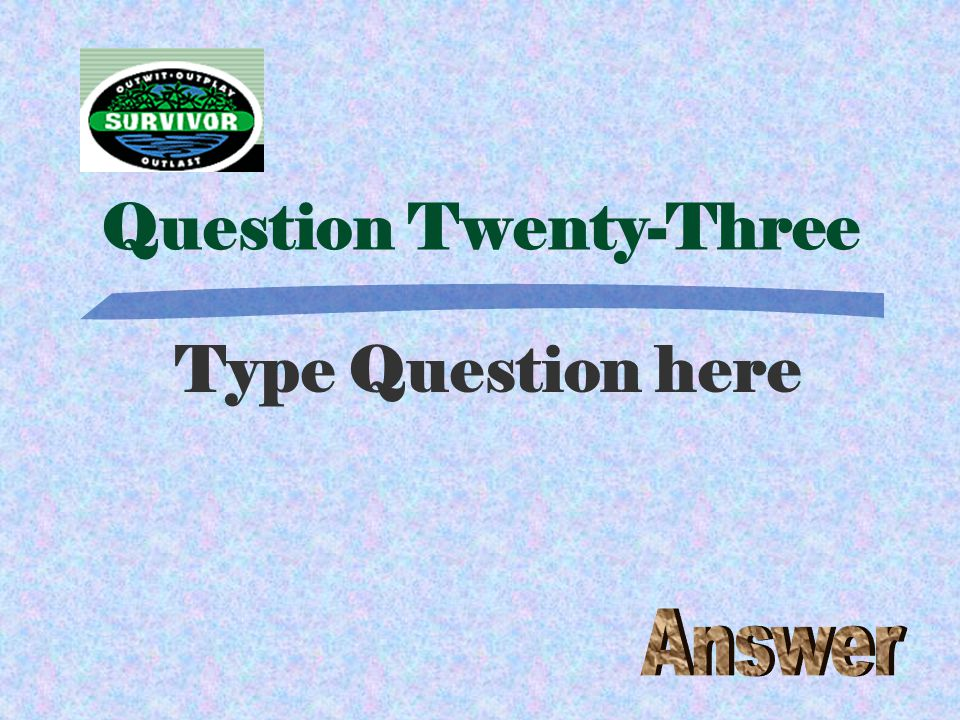 Challenge Twenty-Two Type the Challenge here