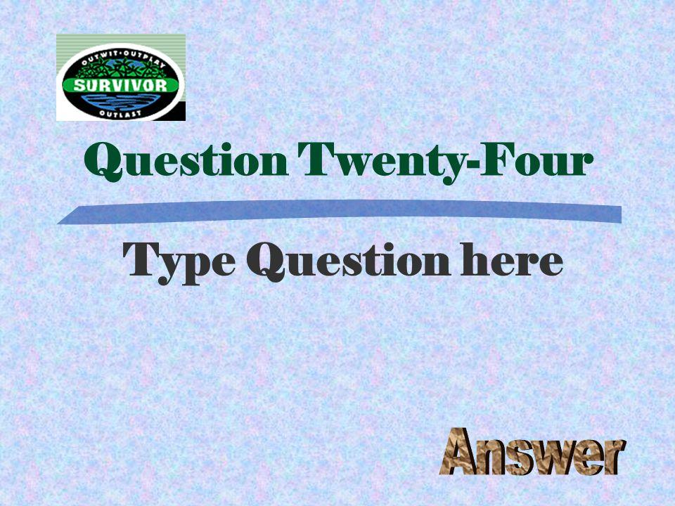 Challenge Twenty-Three Type the Challenge here