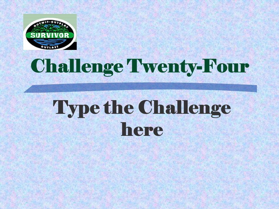 Answer Twenty-Four Type Answer Here