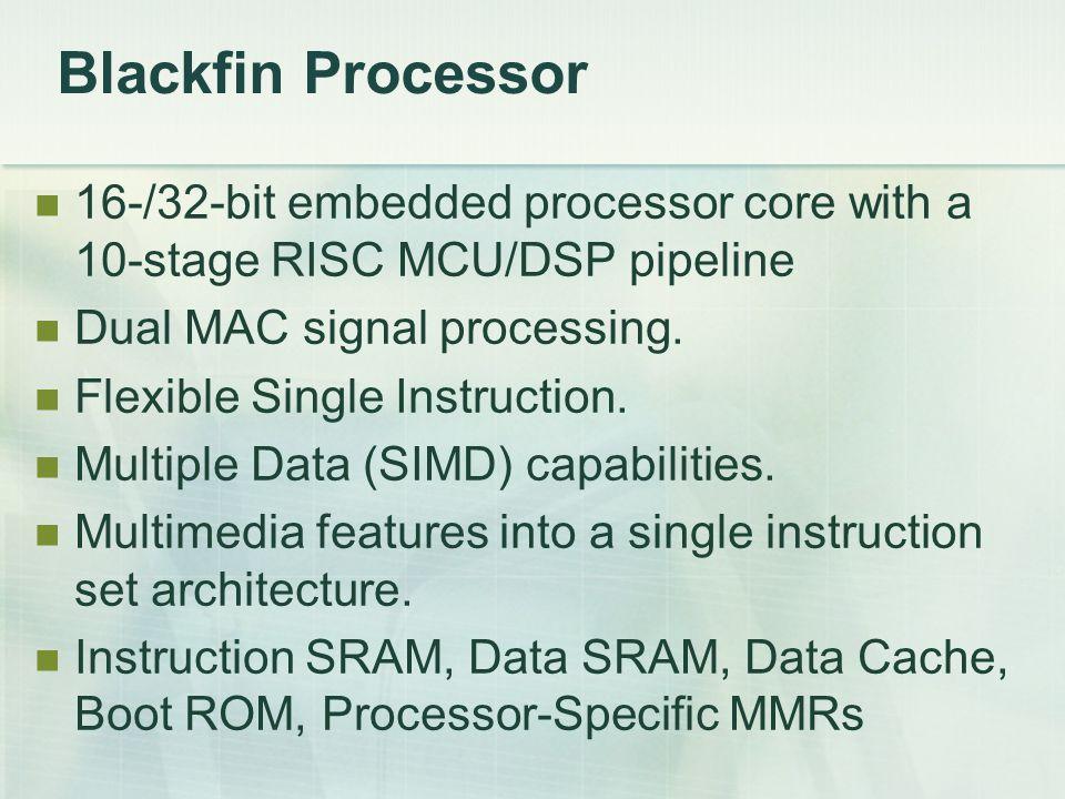 Multiplier Instruction Multiply 16-Bit Operands R3.L=R3.H*R2.H ;/* MAC0.