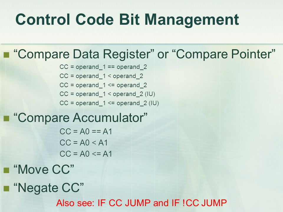 "Control Code Bit Management ""Compare Data Register"" or ""Compare Pointer"" CC = operand_1 == operand_2 CC = operand_1 < operand_2 CC = operand_1 <= oper"