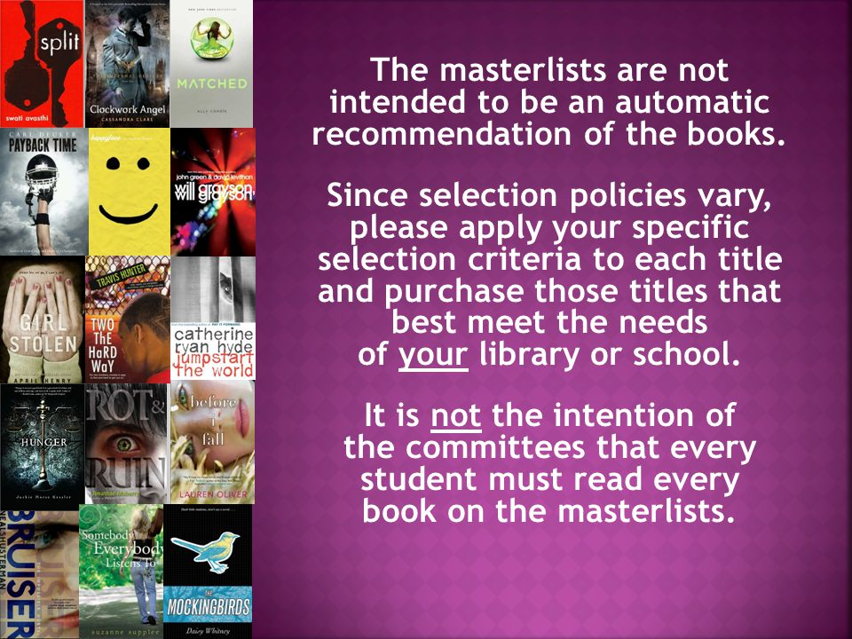 The masterlists are not intended to be an automatic recommendation of the books.