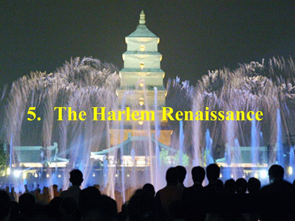 5.The Harlem Renaissance