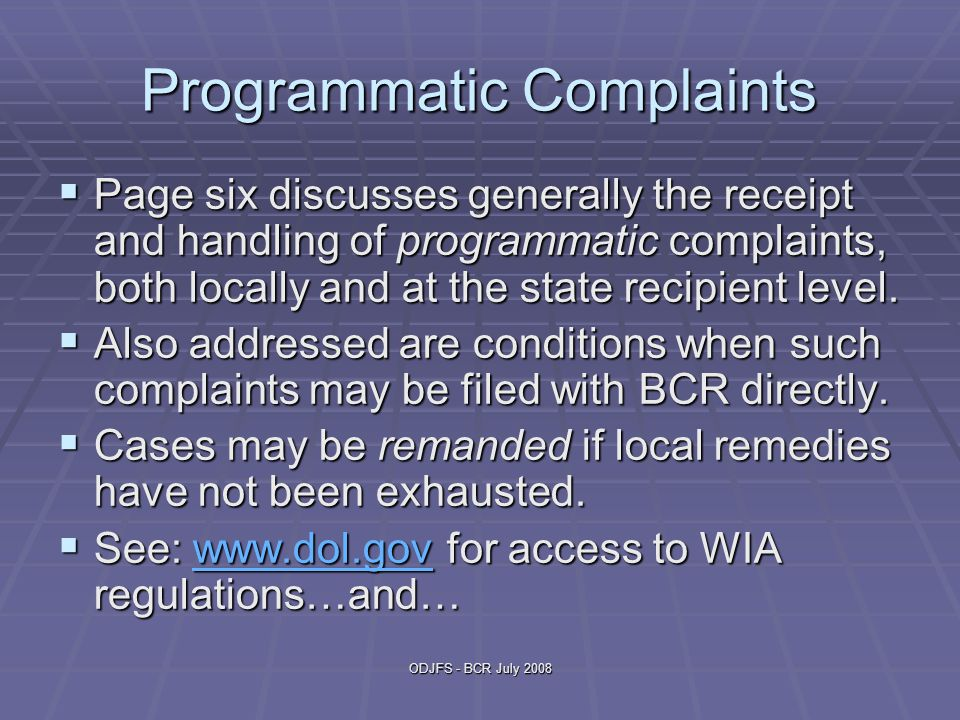 ODJFS - BCR July 2008 Programmatic Complaints  Page six discusses generally the receipt and handling of programmatic complaints, both locally and at