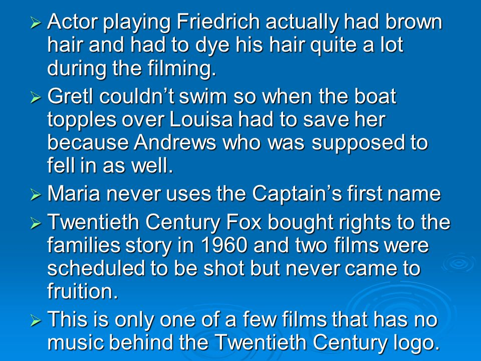  Actor playing Friedrich actually had brown hair and had to dye his hair quite a lot during the filming.