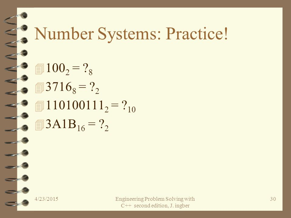 Number Systems 4 Base sixteen number system Sixteen hex digits (0,1,2,3,4,5,6,7,8,9,A,B,C,D,E,F) Each digit multiplies a power of sixteen –Example: 2F