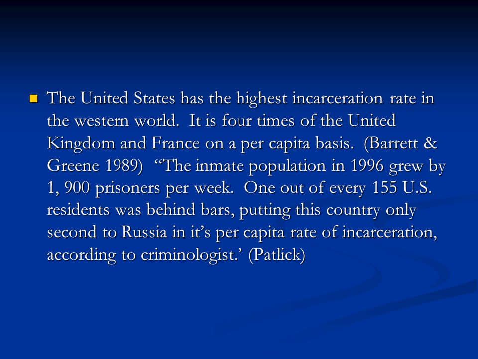 The United States has the highest incarceration rate in the western world.