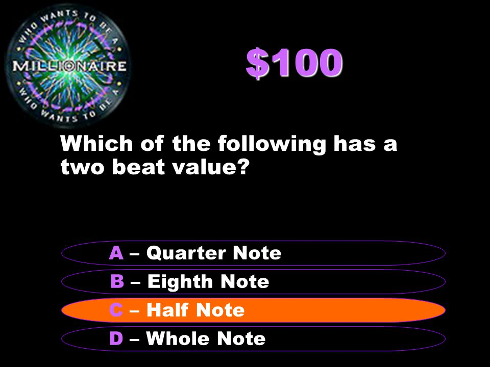 $100 Which of the following has a two beat value.