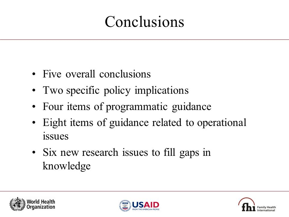 Conclusions Five overall conclusions Two specific policy implications Four items of programmatic guidance Eight items of guidance related to operation