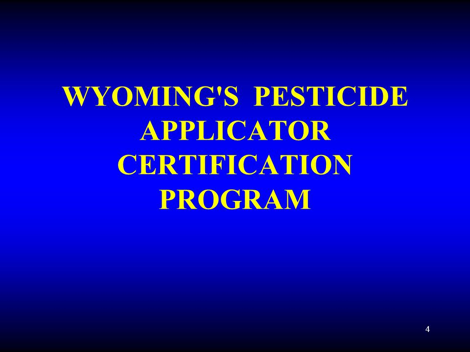 5 INDIVIDUALS WHO APPLY restricted-use pesticides must be certified to do so under the Federal Insecticide, Fungicide and Rodenticide Act (FIFRA) and the Wyoming Environmental Pesticide Control Act of 1973.