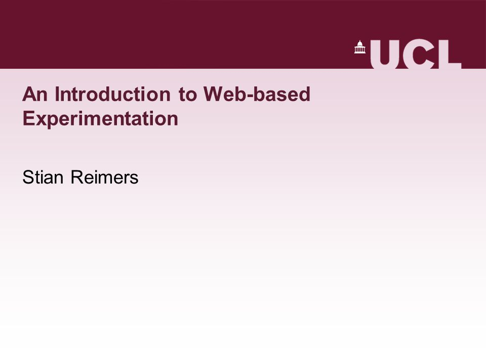An Introduction to Web-based Experimentation Stian Reimers