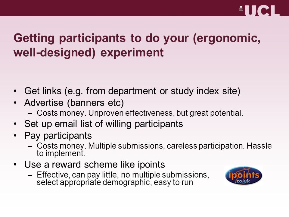 Getting participants to do your (ergonomic, well-designed) experiment Get links (e.g.