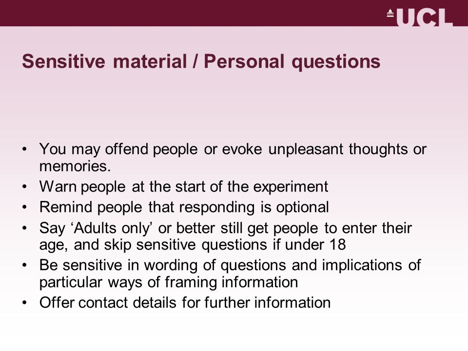 Sensitive material / Personal questions You may offend people or evoke unpleasant thoughts or memories.