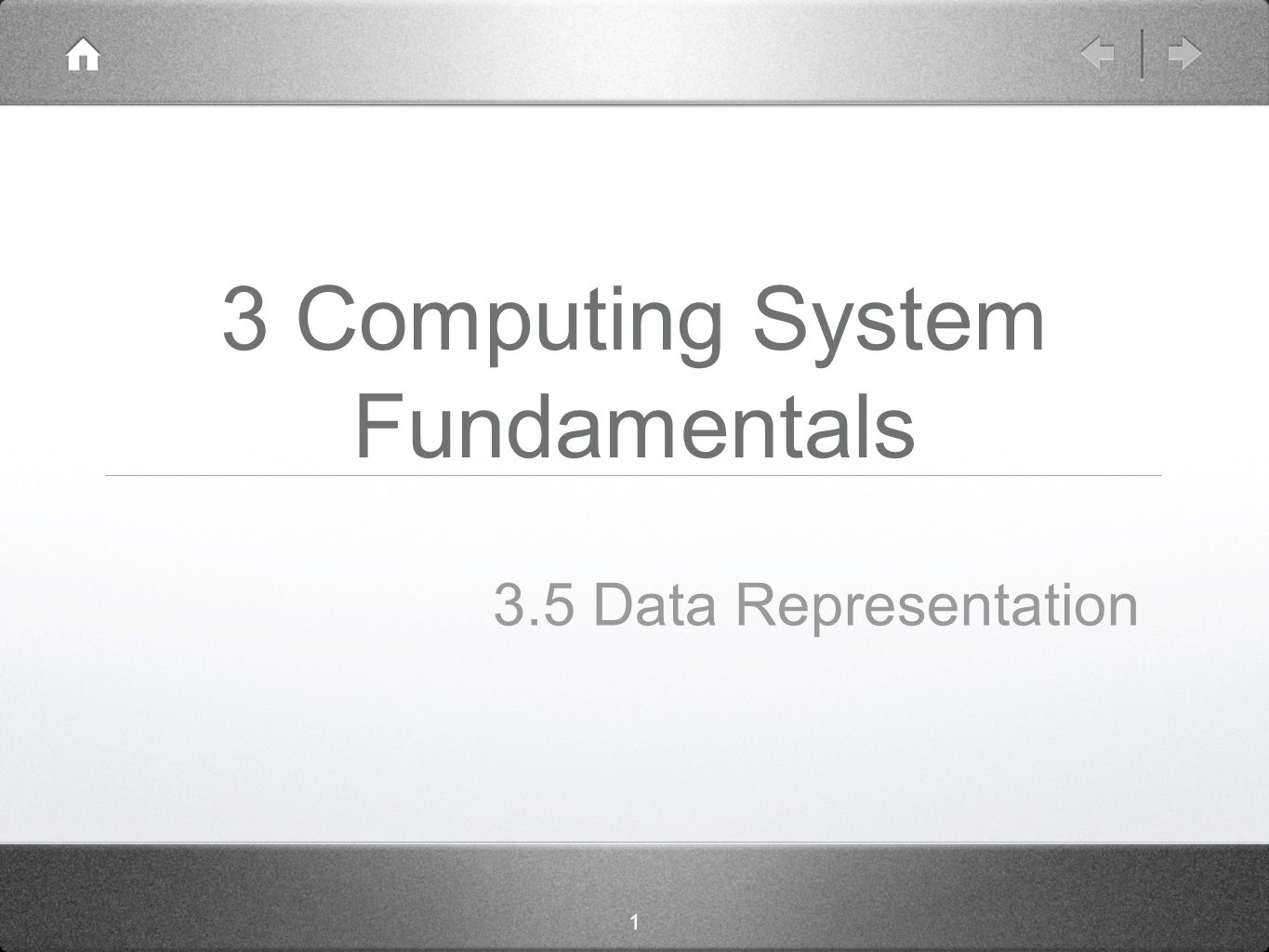 1 3 Computing System Fundamentals 3.5 Data Representation
