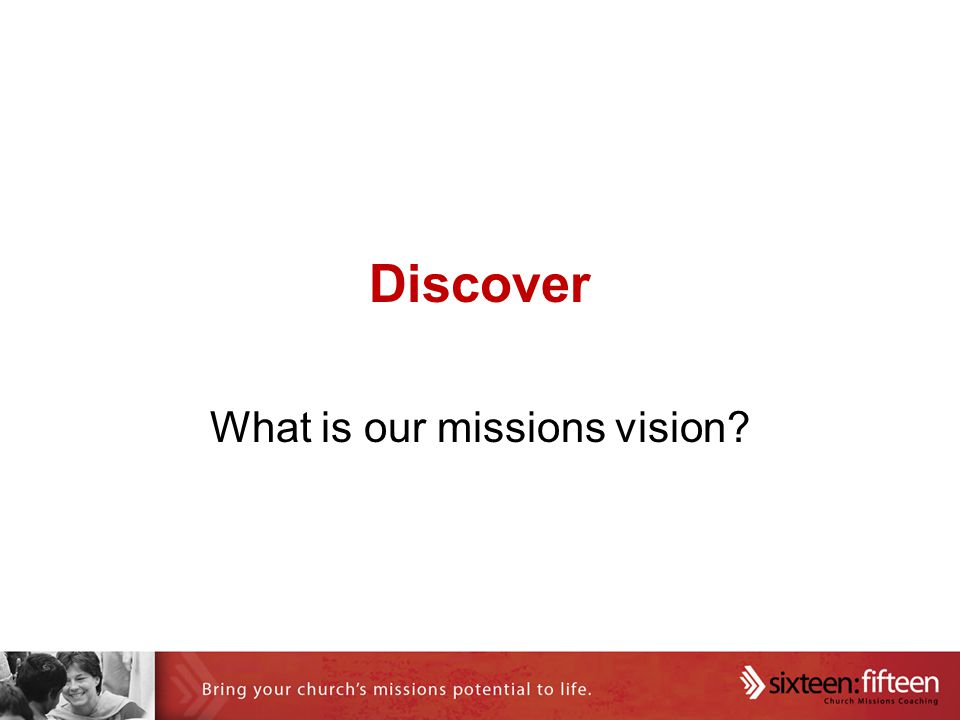 Discover What is our missions vision?