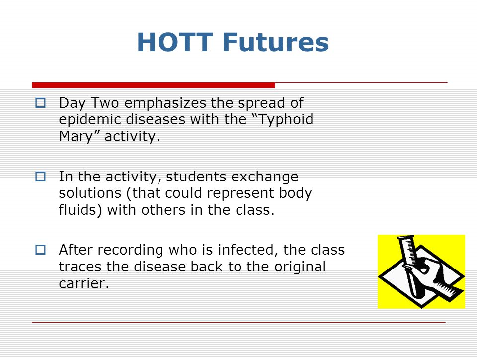 " Day Two emphasizes the spread of epidemic diseases with the ""Typhoid Mary"" activity.  In the activity, students exchange solutions (that could repr"