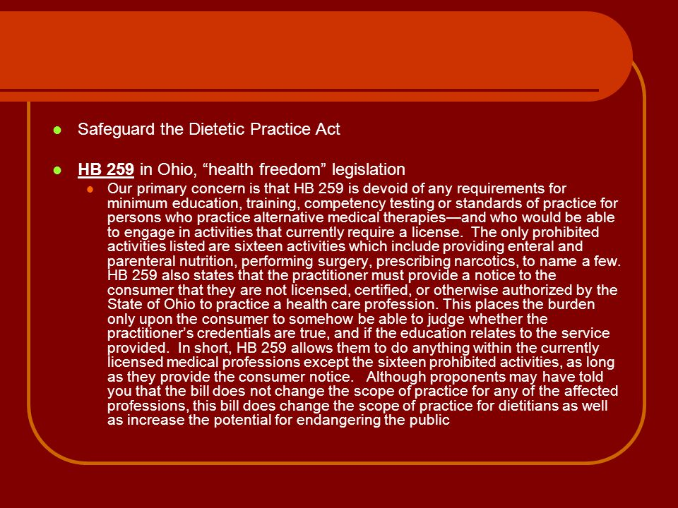 """Safeguard the Dietetic Practice Act HB 259 in Ohio, """"health freedom"""" legislation Our primary concern is that HB 259 is devoid of any requirements for"""