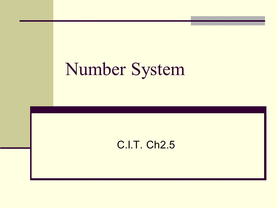 Number System C.I.T. Ch2.5
