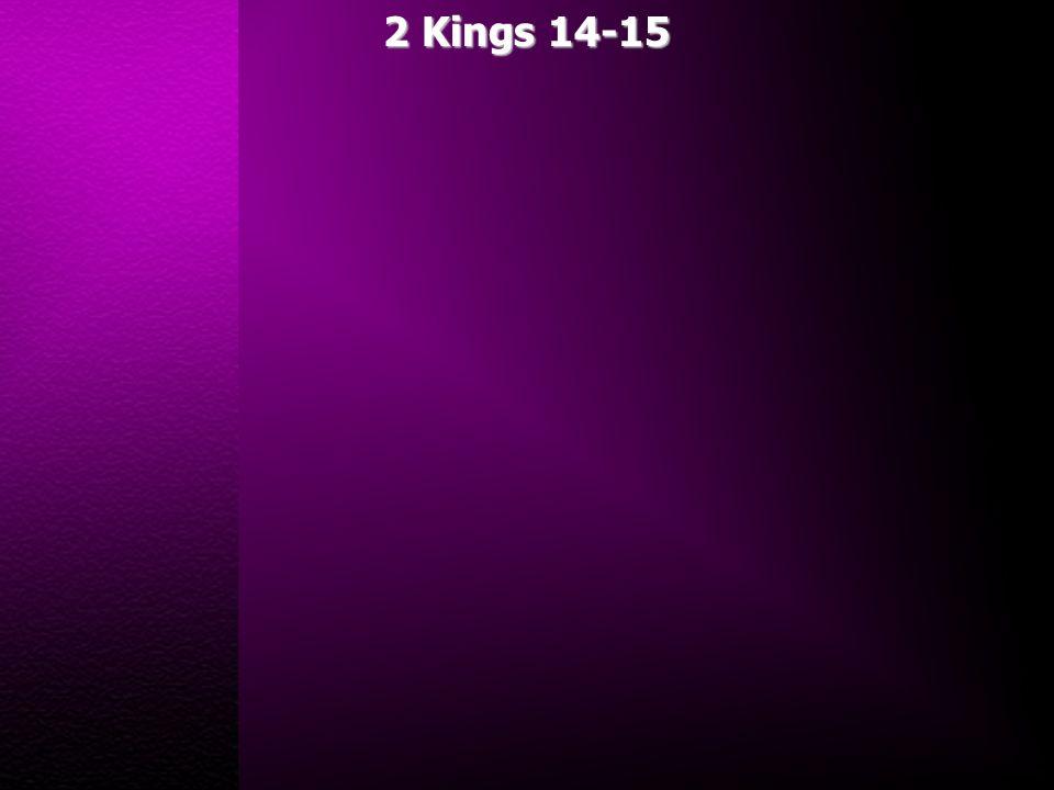 2 Kings 14-15