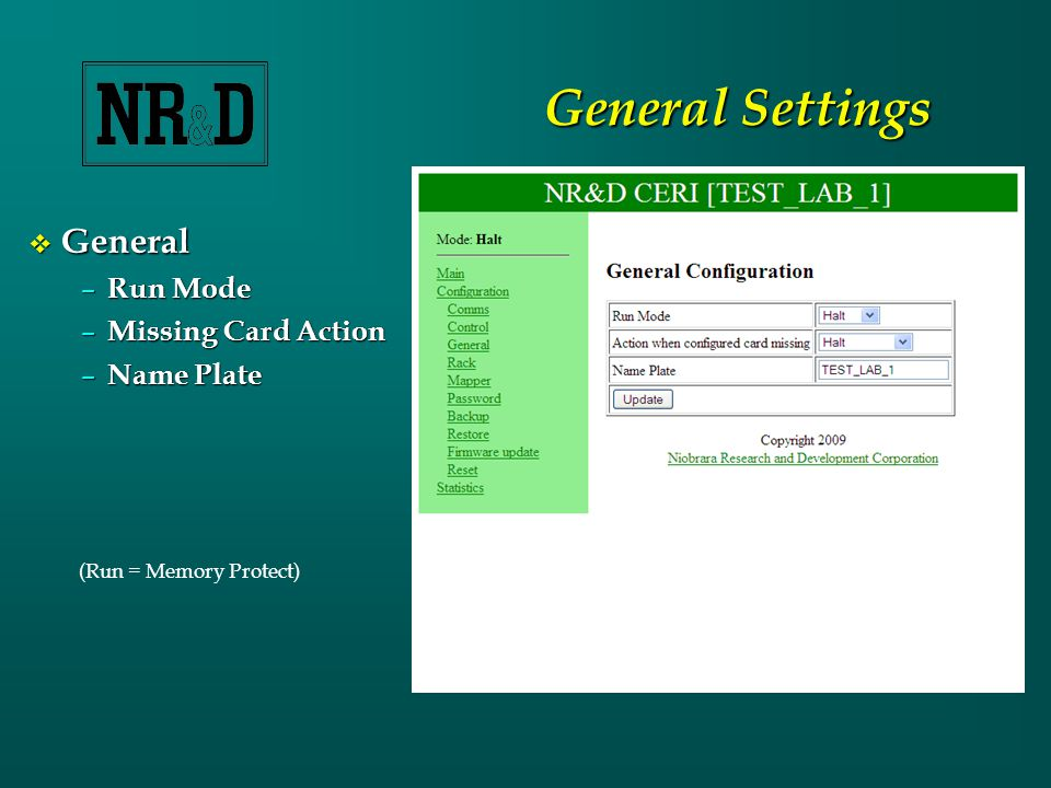 General Settings  General – Run Mode – Missing Card Action – Name Plate (Run = Memory Protect)