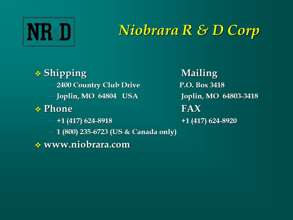 Niobrara R & D Corp  ShippingMailing – 2400 Country Club Drive P.O.