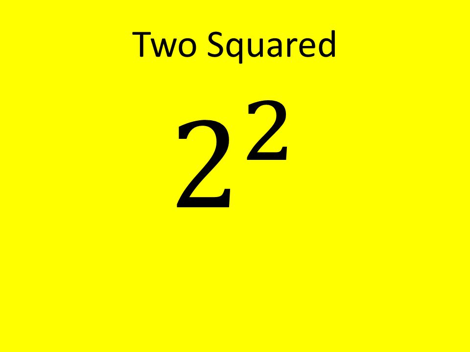 Two Squared