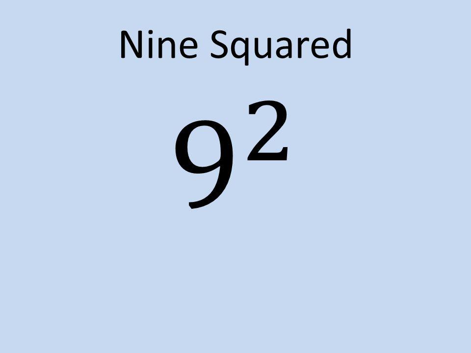 Nine Squared