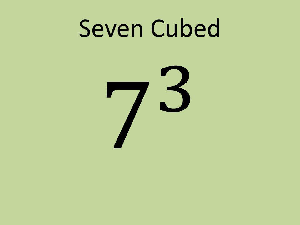 Seven Cubed