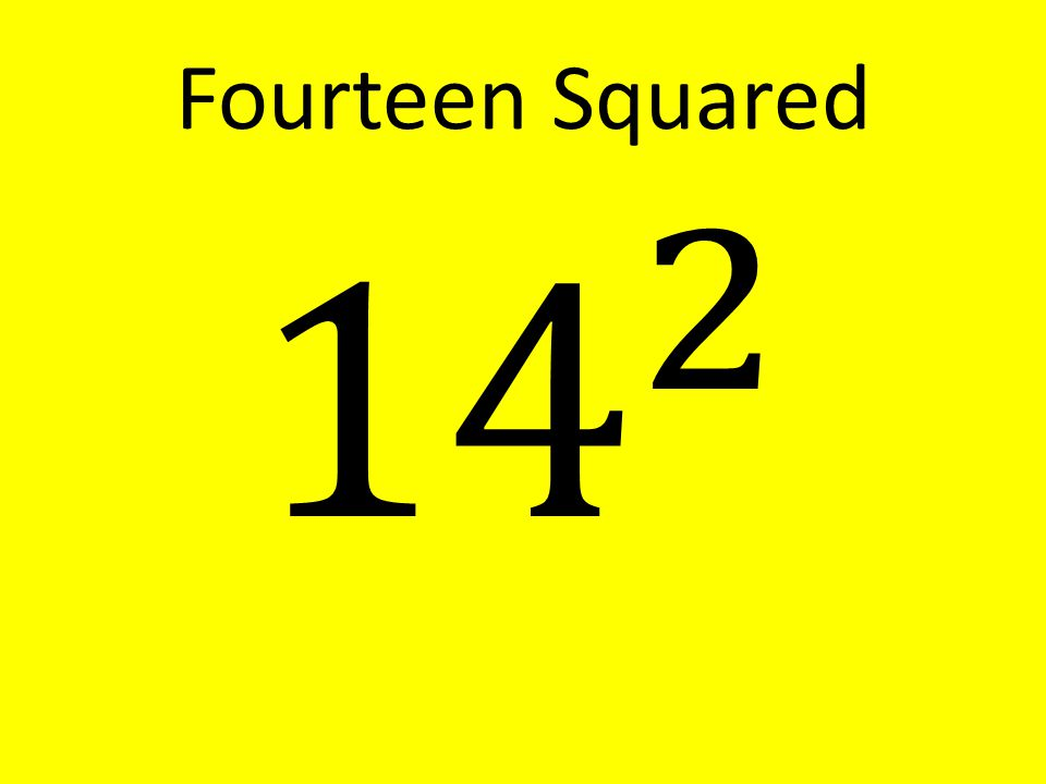 Fourteen Squared