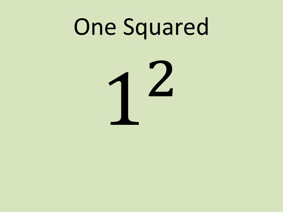 One Squared