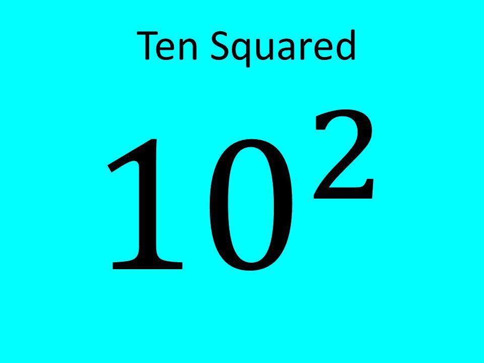 Ten Squared