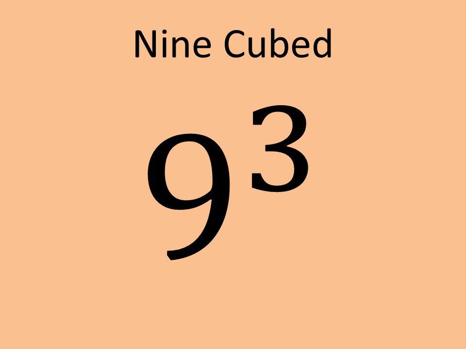 Nine Cubed