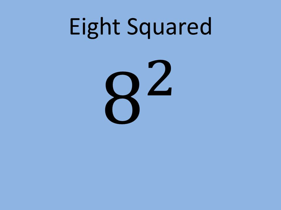 Eight Squared