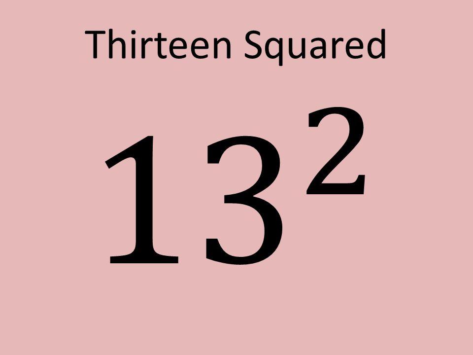 Thirteen Squared