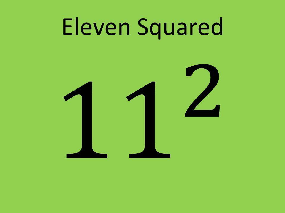 Eleven Squared