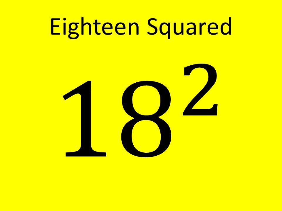 Eighteen Squared