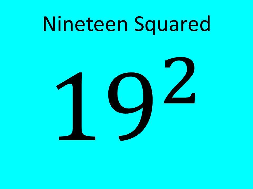 Nineteen Squared
